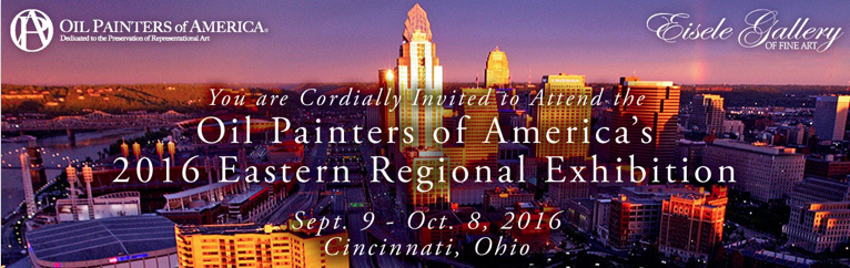 You are invited to the Oil Painters of America's 2016 Eastern Regional Exhibition